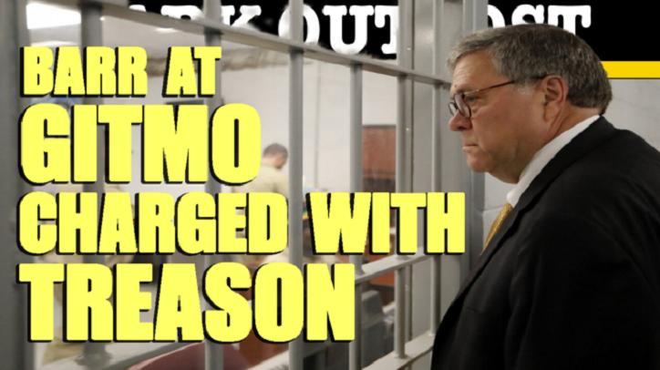 Barr bei Gitmo wegen Hochverrats angeklagt
