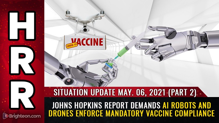 Treffen Sie Ihre automatisierte, totalitäre Zukunft in der medizinischen Polizei: Johns Hopkins fordert KI-Roboter und Drohnen auf, einen koviden Impfstoffkrieg gegen die Menschheit durchzusetzen